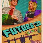 Future 38 Starring Betty Gilpin, Nick Westrate, Ethan Phillips, Sean Young, Sophie Von Haselberg Out On VOD