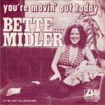 Audio: Bette Midler - You're Moving Out Today UK Single Version (Yes, It Sounds Different In Some Ways)