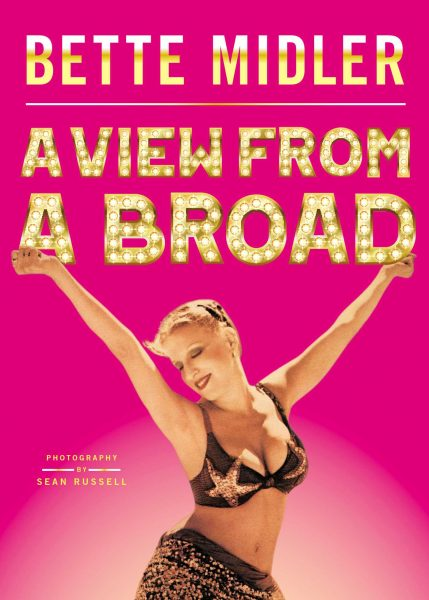Read On Bootleg Betty: A View From A Broad By Bette Midler