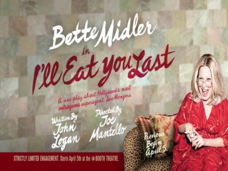 Book: I'll Eat You Last: A Chat With Sue Mengers By John Logan - Bette Midler On Broadway