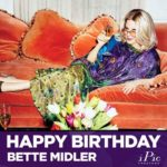 Happy Birthday To Bette Midler With Some Fast Facts!