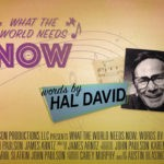What the World Needs Now : Words by Hal David - Everything You Need To Know...But There's Always Something! Ain't That Right?