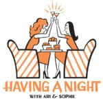 Having A Night is a podcast dedicated to reviving the lost art of the dinner party.