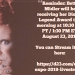 Reminder: Bette Midler To Receive A Disney Legend Award  This Morning, August 23, 2019