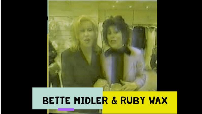 Bette Midler & Ruby Wax